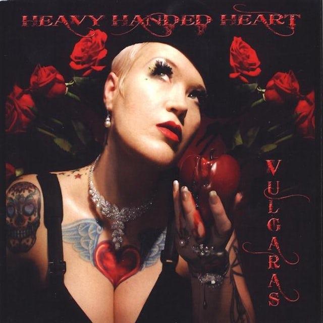 Vulgaras HEAVY HANDED HEART CD