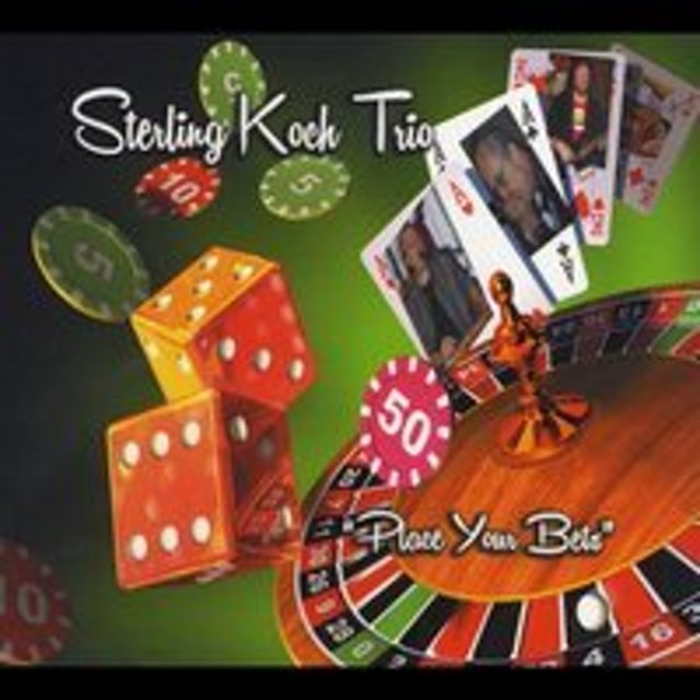 Sterling Koch TRIO: PLACE YOUR BETS CD