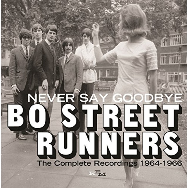 Bo Street Runners NEVER SAY GOODBYE: COMPLETE RECORDINGS 1964-66 CD