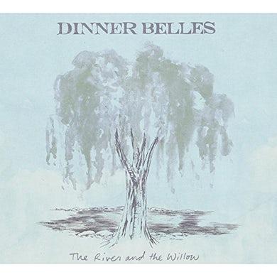 DINNER BELLES RIVER & THE WILLOW CD