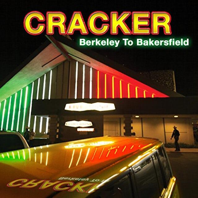 Cracker BERKELEY TO BAKERSFIELD CD