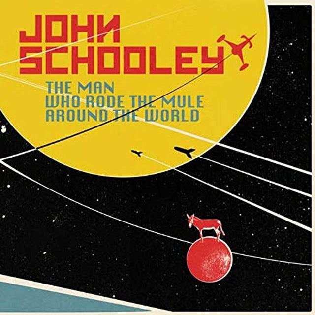 John Schooley MAN WHO RODE THE MULE AROUND THE WORLD Vinyl Record