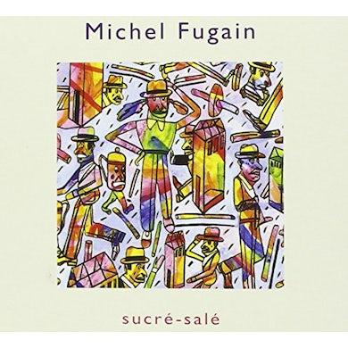 Michel Fugain SUCRE SALE CD