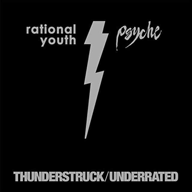 RATIONAL YOUTH / PSYCHE THUNDERSTRUCK / UNDER RATED Vinyl Record
