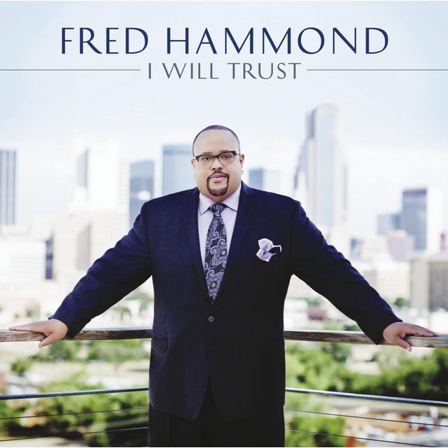 Fred Hammond I WILL TRUST CD