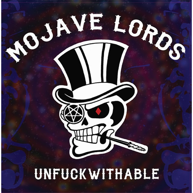 MOJAVE LORDS UNFUCKWITHABLE Vinyl Record