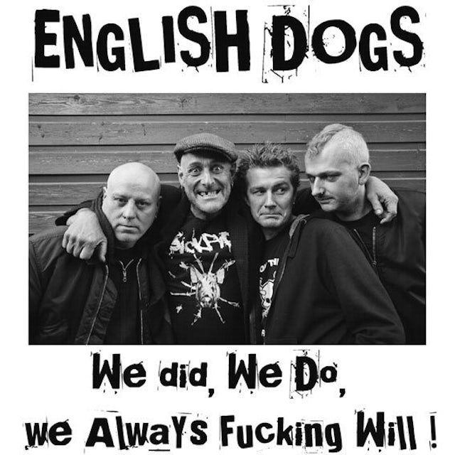 English Dogs WE DID WE DO WE ALWAYS FUCKING WILL! Vinyl Record