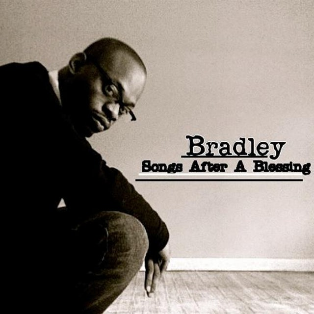 Bradley SONGS AFTER A BLESSING CD