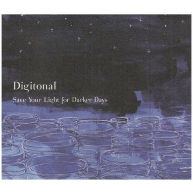 Digitonal SAVE YOUR LIGHT FOR DARKER DAYS CD