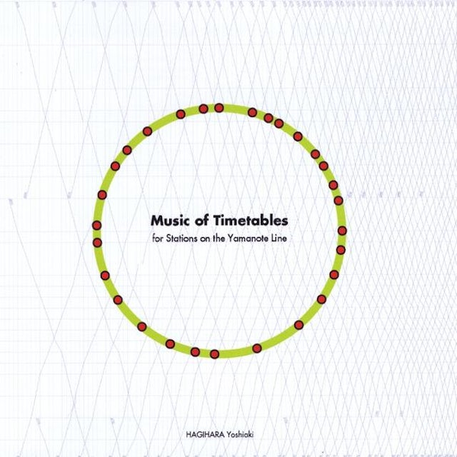 HAGIHARA Yoshiaki MUSIC OF TIMETABLES - FOR STATIONS ON THE YAMANOTE CD