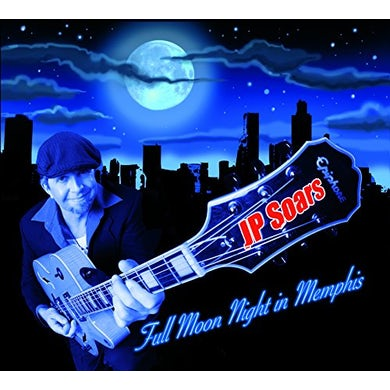 JP Soars FULL MOON NIGHT IN MEMPHIS CD