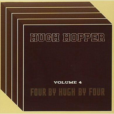 Hugh Hopper VOLUME FOUR: FOUR BY FOUR BY HU CD