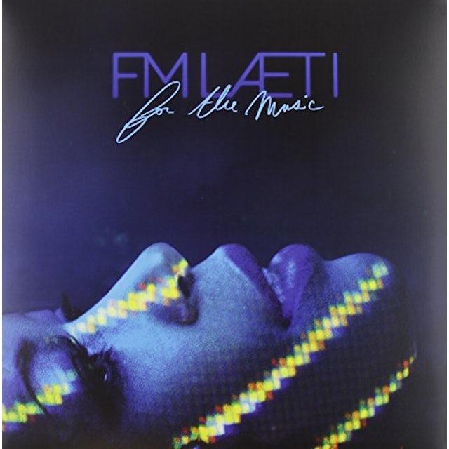 FM LAETI FOR THE MUSIC Vinyl Record