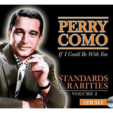 Perry Como STANDARDS & RARITIES VOL. 2: IF I COULD BE WITH CD
