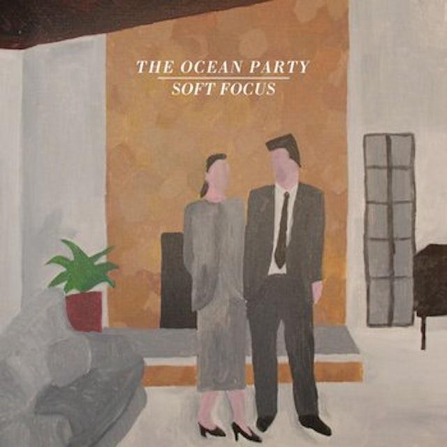 OCEAN PARTY SOFT FOCUS Vinyl Record