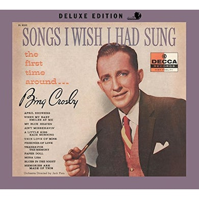 Bing Crosby SONGS I WISH I HAD SUNG THE FIRST TIME AROUND CD
