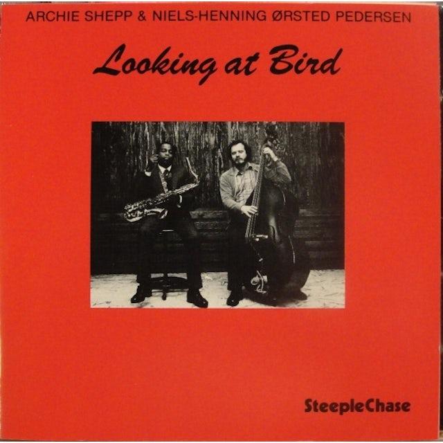 Archie Shepp LOOKING AT BIRD Vinyl Record