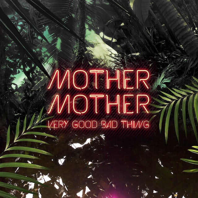 Mother Mother VERY GOOD BAD THING CD