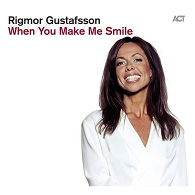 Rigmor Gustafsson WHEN YOU MAKE ME SMILE CD