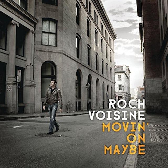 Roch voisine MOVIN' ON MAYBE CD