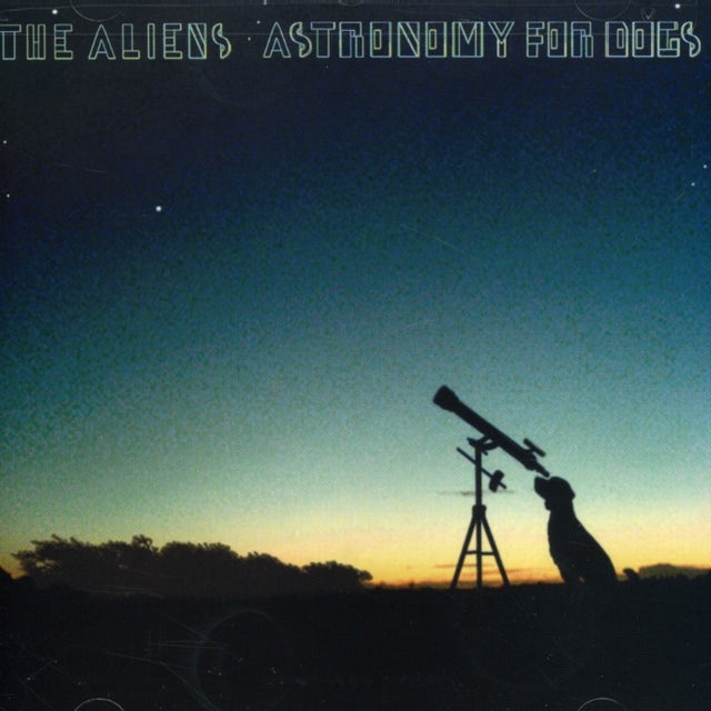 Aliens ASTRONOMY FOR DOGS CD