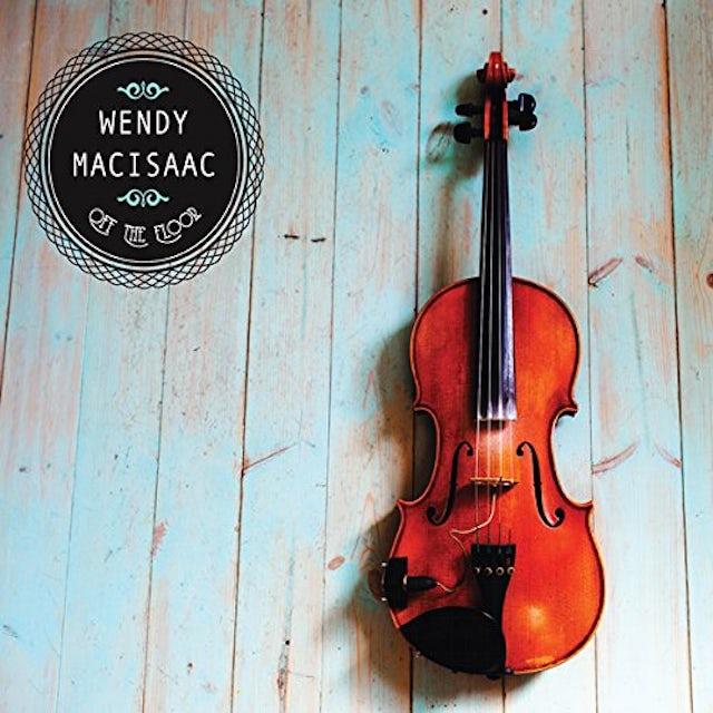 Wendy MacIsaac OFF THE FLOOR CD