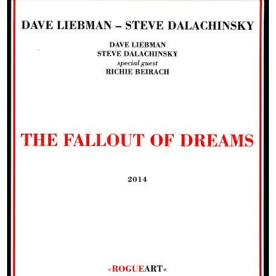 Dave Liebman FALLOUT OF DREAMS CD