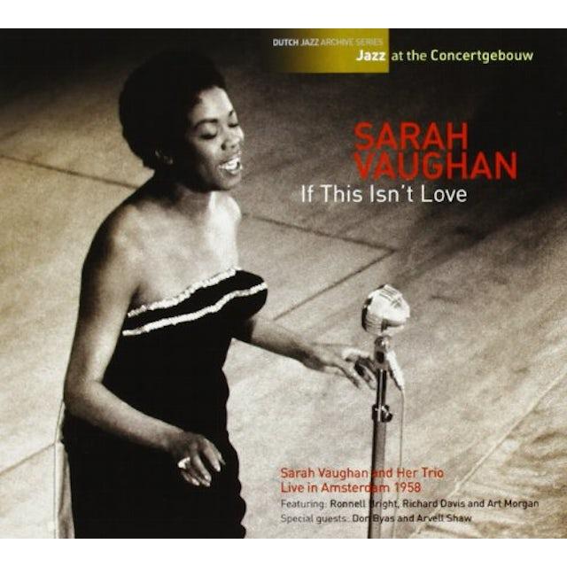 Sarah Vaughan IF THIS ISN'T LOVE-JAZZ AT THE CONCERTGEBOUW CD