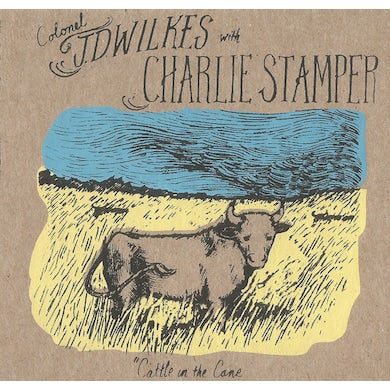 J.D. Wilkes CATTLE IN THE CANE Vinyl Record