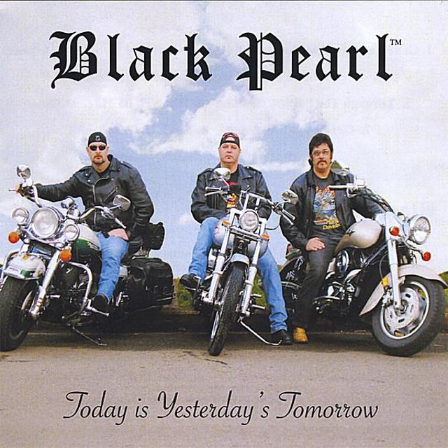 Black Pearl TODAY IS YESTERDAY'S TOMORROW CD
