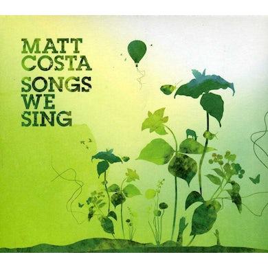 Matt Costa SONGS WE SING CD