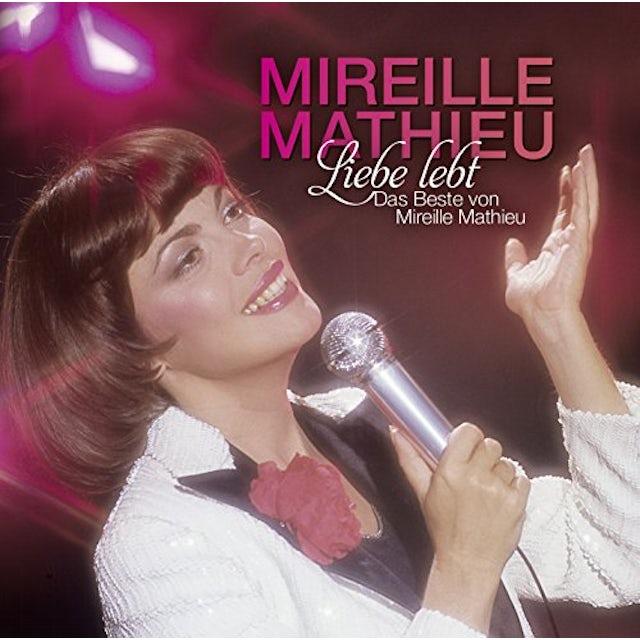LIEBE LEBT: DAS BESTE VON MIREILLE MATHIEU CD