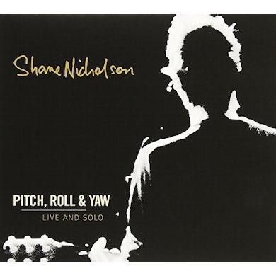 Shane Nicholson PITCH ROLL & YAW: LIVE & SOLO CD
