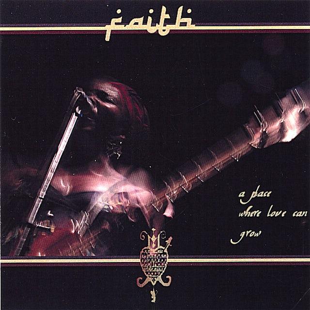 Faith PLACE WHERE LOVE CAN GROW CD