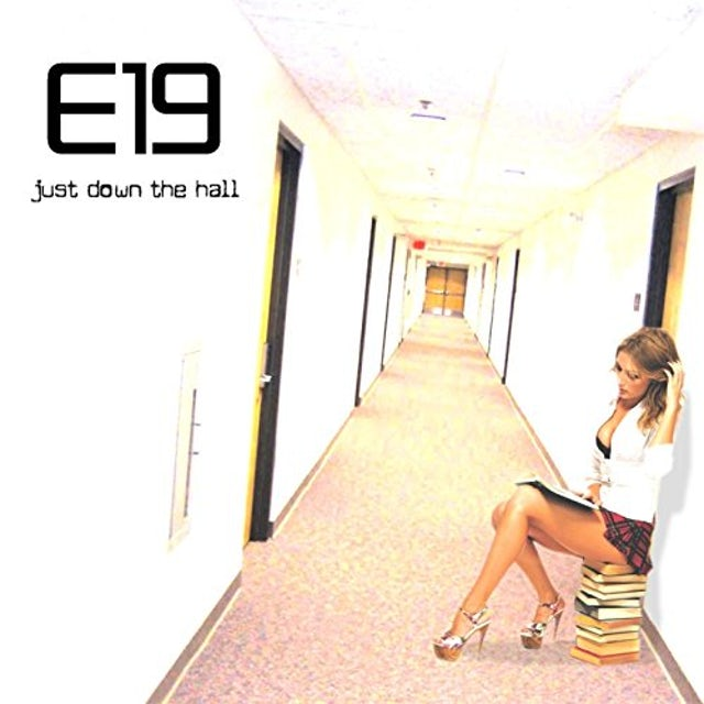 E19 JUST DOWN THE HALL CD