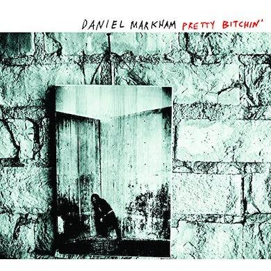 Daniel Markham PRETTY BITCHIN' CD