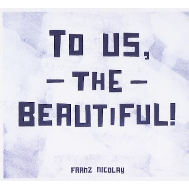 Franz Nicolay TO US THE BEAUTIFUL CD