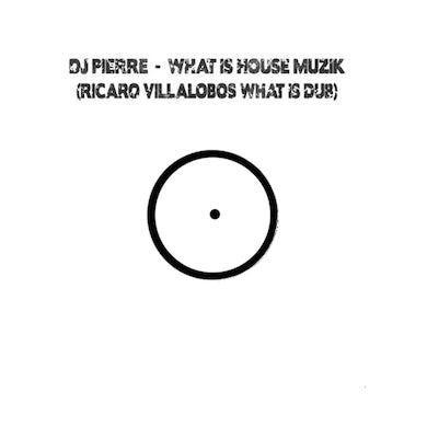 Dj Pierre WHAT IS HOUSE MUZIK (RICARDO VILLALOBOS WHAT IS Vinyl Record