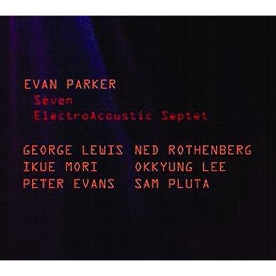 Evan Parker ELECTROACOUSTIC SEPTET SEVEN CD