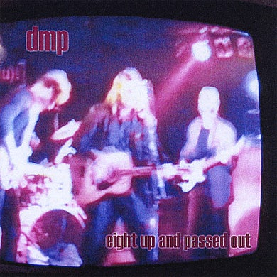 DMP EIGHT UP AND PASSED OUT CD
