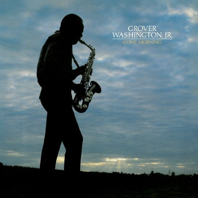 Grover Washington Jr COME MORNING CD