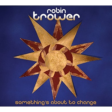 Robin Trower SOMETHING'S ABOUT TO CHANGE CD