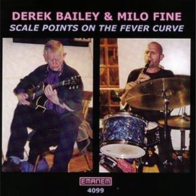Derek Bailey SCALE POINTS ON THE FEVER CURVE CD
