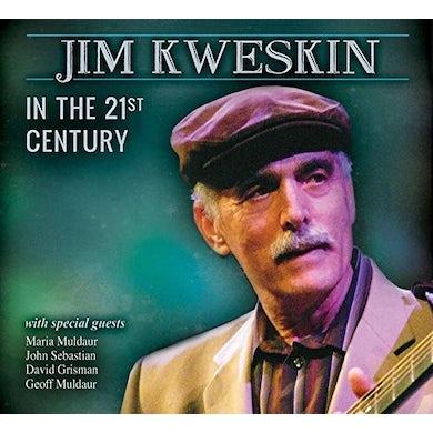 Jim Kweskin IN THE 21ST CENTURY CD