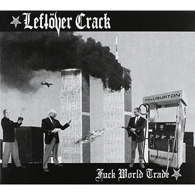 Leftover Crack FUCK WORLD TRADE CD