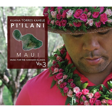 Kuana Torres Kahele MUSIC FOR THE HAWAIIAN ISLANDS 3 PI'ILANI MAUI CD