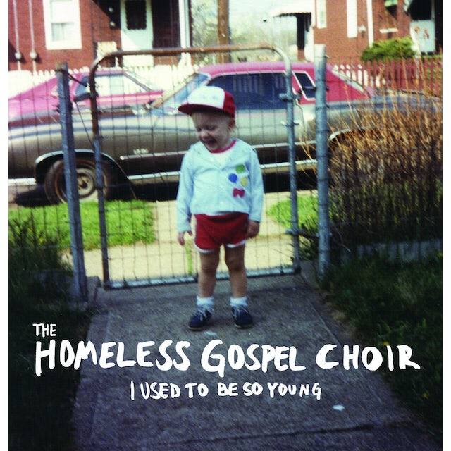 Homeless Gospel Choir I USED TO BE SO YOUNG CD