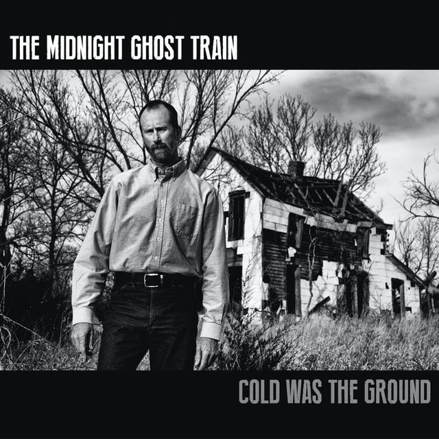 Midnight Ghost Train COLD WAS THE GROUND CD