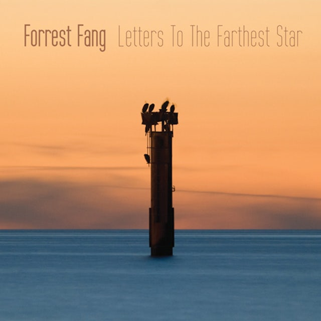 Forrest Fang LETTERS TO THE FARTHEST STAR CD