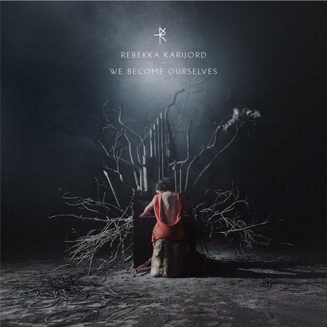 Rebekka Karijord WE BECOME OURSELVES CD